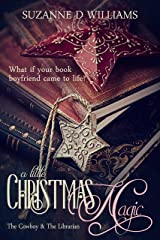 A Little Christmas Magic: The Cowboy & The Librarian Kindle Edition