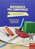 Matematica per competenze nella scuola secondaria di primo grado. Didattica laboratoriale, proposte operative e compiti di realtà