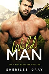 Wild Man (The Smith Brothers Book 2) Kindle Edition