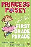 Princess Posey and the First Grade Parade: Book 1 (Princess Posey, First Grader)