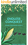 ENDLESS CONQUEST: [LitRPG] Humble Beginnings, Book 1