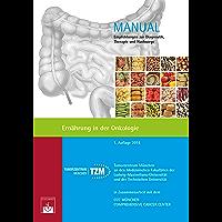 Ernährung in der Onkologie: Empfehlungen zur Diagnostik, Therapie und Nachsorge (Manuale Tumorzentrum München)