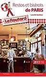 Guide du Routard Restos et Bistrots de Paris 2017/18: + proche banlieue