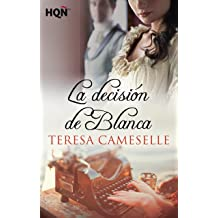 La decisión de Blanca (HQÑ) (Spanish Edition) Nov 5, 2015