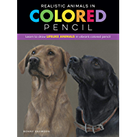 Realistic Animals in Colored Pencil: Learn to draw lifelike animals in vibrant colored pencil (Realistic Series)