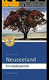 Neuseeland: Ein Länderporträt (Länderporträts)