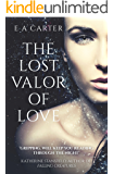 The Lost Valor of Love: A beautifully written epic of forbidden love (Transcendence, Book 1)
