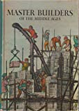 Master Builders of the Middle Ages,