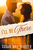 I'll Be There: A Deep Haven/Montana Fire Crossover (Montana Fire Book 5)