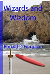 Wizards and Wizdom Kindle Edition
