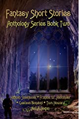 Fantasy Short Stories Anthology Series Book Two Kindle Edition