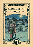 Gentleman Wolf (Capital Wolves duet Book 1)