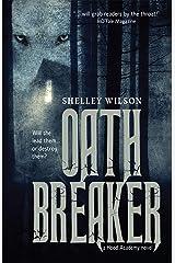 Oath Breaker (Hood Academy Book 1) Kindle Edition