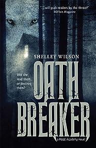 Oath Breaker (Hood Academy Book 1)