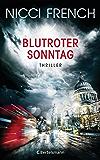 Blutroter Sonntag: Thriller Bd. 7 (Psychologin Frieda Klein als Ermittlerin) (German Edition)