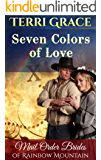Seven Colors Of Love (Mail Order Brides of Rainbow Mountain Book 9)