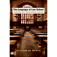 """The Language of Law School: Learning to """"Think Like a Lawyer"""" (English Edition)"""