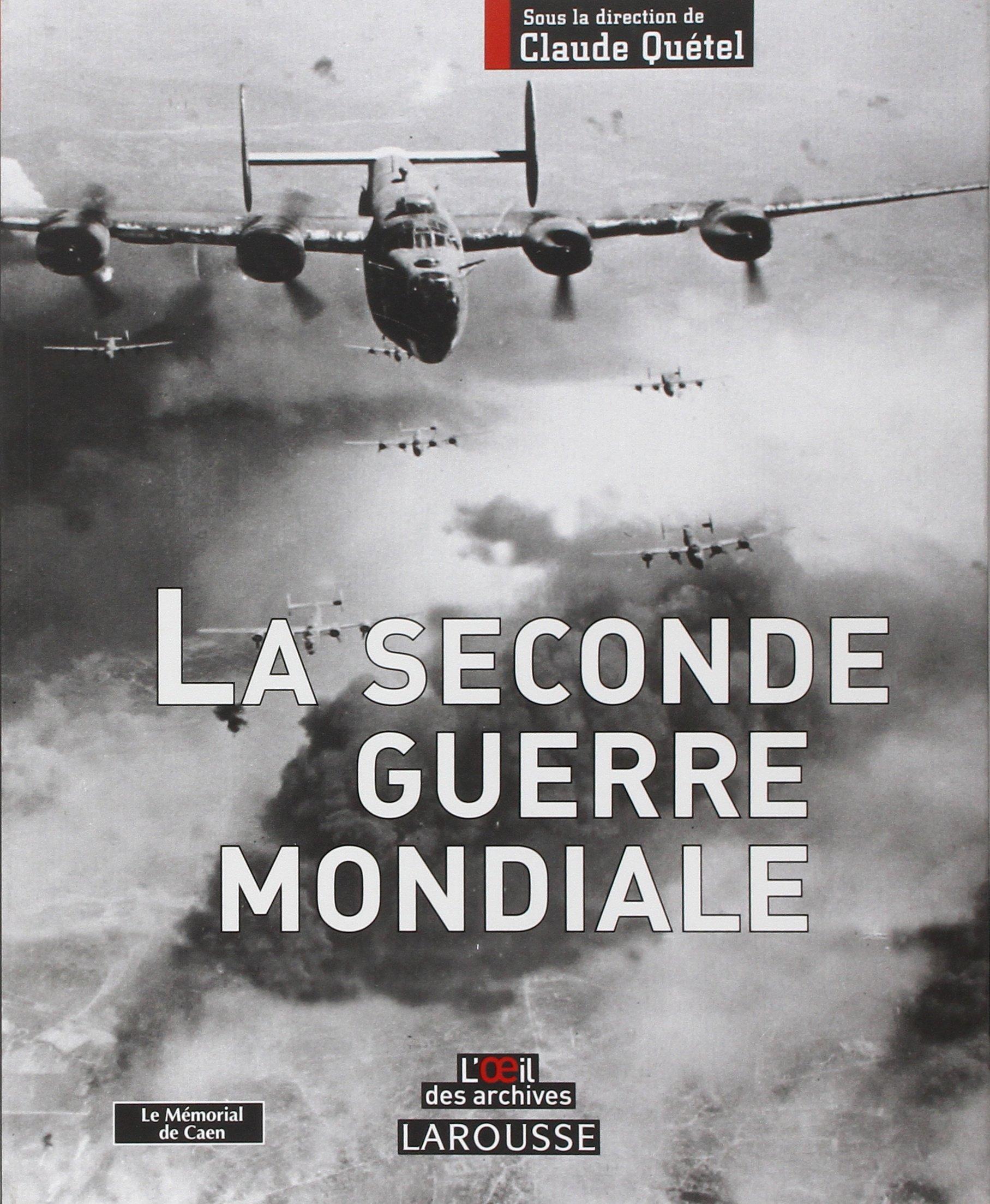 Amazon.fr - Larousse de la Seconde Guerre mondiale - Claude Quétel,  Philippe Masson, Christophe Prime, Collectif - Livres 3d98f35cb804