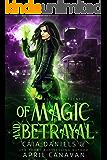 Of Magic and Betrayal: A Reverse Harem Dystopian Urban Fantasy (NOLA Wars)