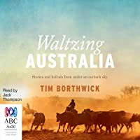 Waltzing Australia: Stories and ballads from under an outback sky