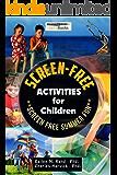 Screen-Free: Activities for Children: Screen-Free Summer Fun (Screen-Free Activities Book 1)
