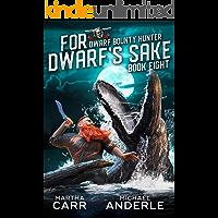 For Dwarf's Sake (Dwarf Bounty Hunter Book 8)