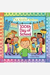 The Night Before the 100th Day of School Paperback