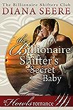 The Billionaire Shifter's Secret Baby: (Paranormal Weretiger Secret Baby Romance) (Howls Romance #4) (Billionaire Shifters Club)