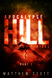 Apocalypse Hill Rises (Apoc Hill Miniseries Book 3)