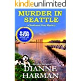 Murder in Seattle: A Northwest Cozy Mystery (Northwest Cozy Mystery Series Book 3)
