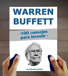 Warren Buffett : 100 consejos para invertir y enriquecerse
