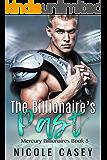 The Billionaire's Past: A Billionaire Secret Baby Romance (Mercury Billionaires Book 5)