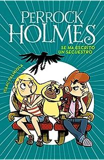 Se ha escrito un secuestro /A Kidnapping Is Written (Perrock Holmes) (Spanish