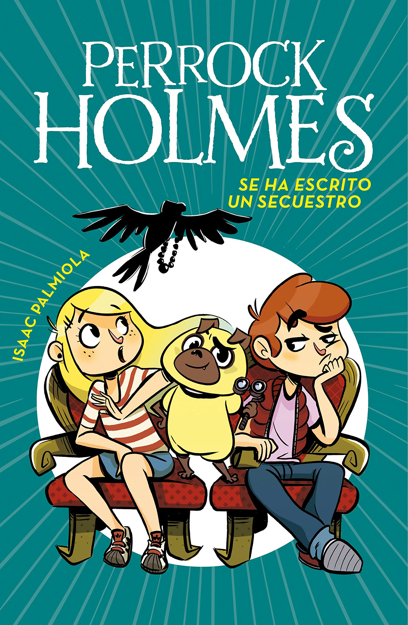 Se ha escrito un secuestro /A Kidnapping Is Written (Perrock Holmes) (Spanish Edition) (Spanish) Hardcover – April 24, 2018