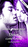 Dolce come il miele (The Dark Elements Vol. 0)