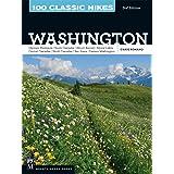 100 Classic Hikes WA 3E: Olympic Peninsula / South Cascades / Mount Rainier / Alpine Lakes / Central Cascades / North Cascade