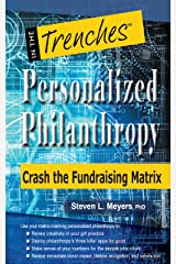 Personalized Philanthropy: Crash the Fundraising Matrix Kindle Edition
