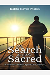 The Search for the Sacred: Is Holiness a State of Space, Time or Mind? Kindle Edition