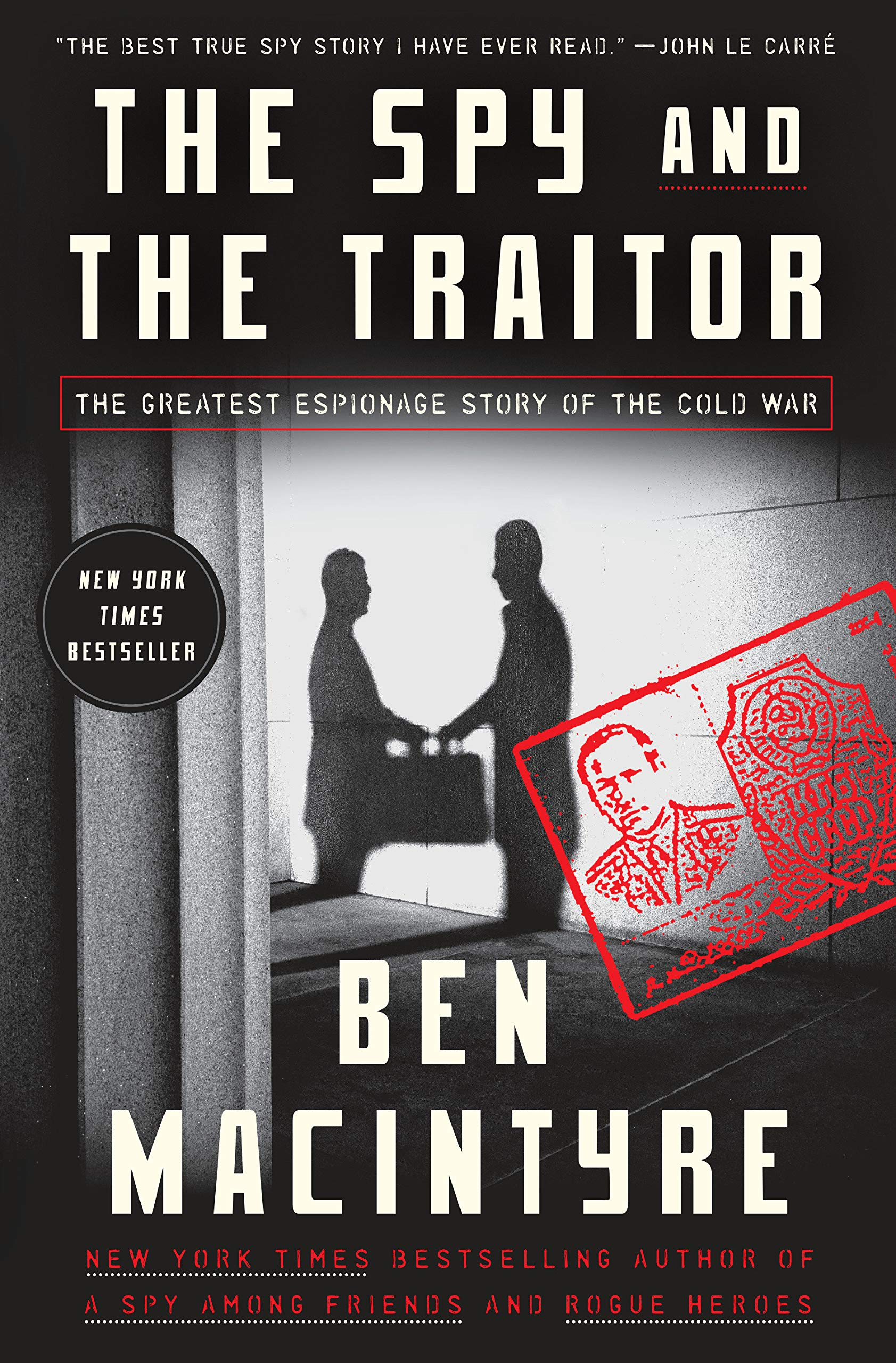 The Spy and the Traitor: The Greatest Espionage Story of the Cold War book cover