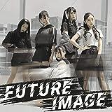 FUTURE IMAGE (初回盤)
