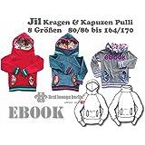 Jil Nähanleitung mit Schnittmuster auf CD für Kinder Kapuzen-Pullover-Kragen-Hoodie