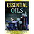 Essential Oils: The Complete And Perfect Guide Reference To The Top 8 Essential Oils That Cure The Flu, Colds, And Common Ailments