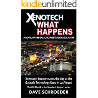 Xenotech What Happens: A Novel of the Galactic Free Trade Association (Xenotech Support Book 3)