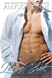 His Long Shot: A Second Chance Romance (Love Games Book 1)
