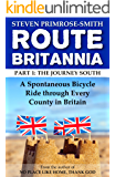 Route Britannia, the Journey South: A Spontaneous Bicycle Ride through Every County in Britain (English Edition)