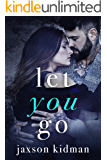 Let You Go (True Hearts Book 4)