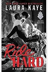Ride Hard: A Raven Riders Novel Kindle Edition