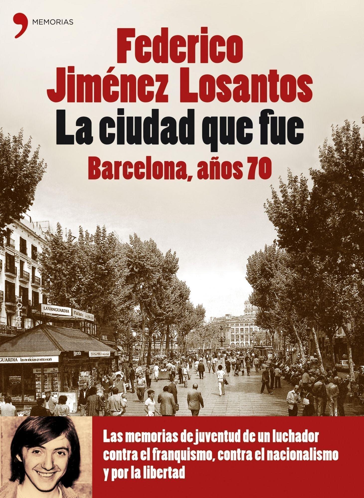 La ciudad que fue. Barcelona años 70 Biografías y Memorias: Amazon.es: Jiménez Losantos, Federico: Libros