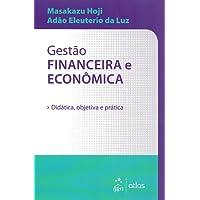 Gestão Financeira e Econômica - Didática, objetiva e prática