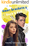 Amor, brackets y Rock'N'Roll (Let's rock nº 1) (Spanish Edition)